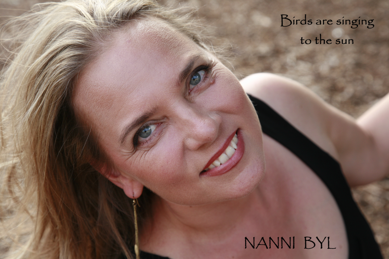 Nanni Byl, Birds are Singing To The Sun