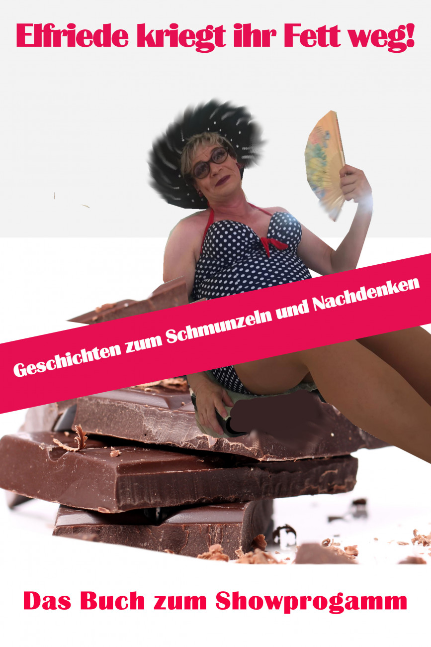 Elfriede Bohnsack, Elfriede kriegt ihr Fett weg