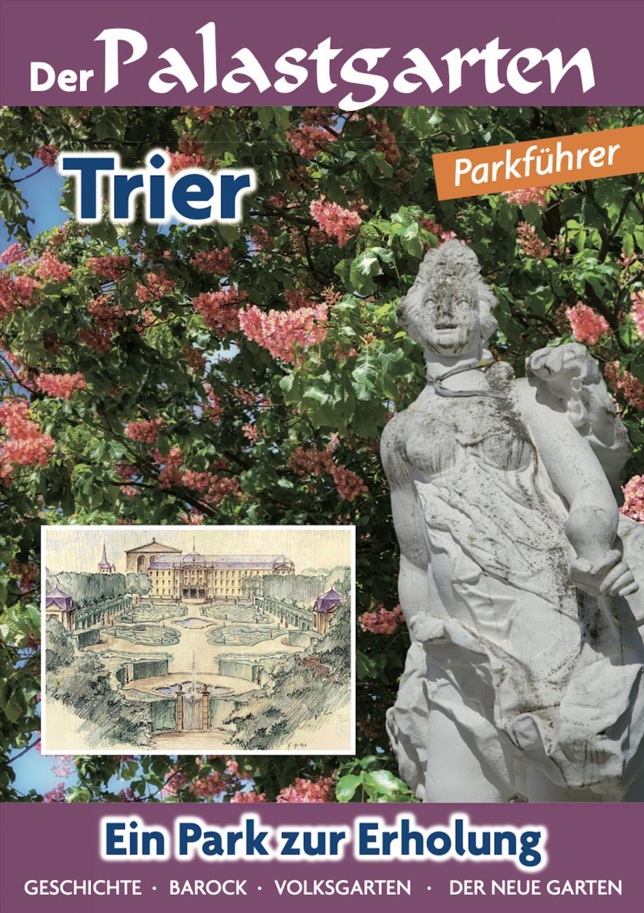 Baumeister Trier Dr. Kathrin Baumeister, Der Palastgarten Trier – Ein Park zur Erholung der Bürger und Gäste Triers