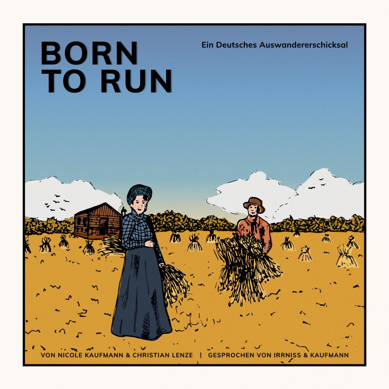 IRRNiSS, Born To Run/Ein Deutsches Auswandererschicksal Cover Art by Helene Uhl