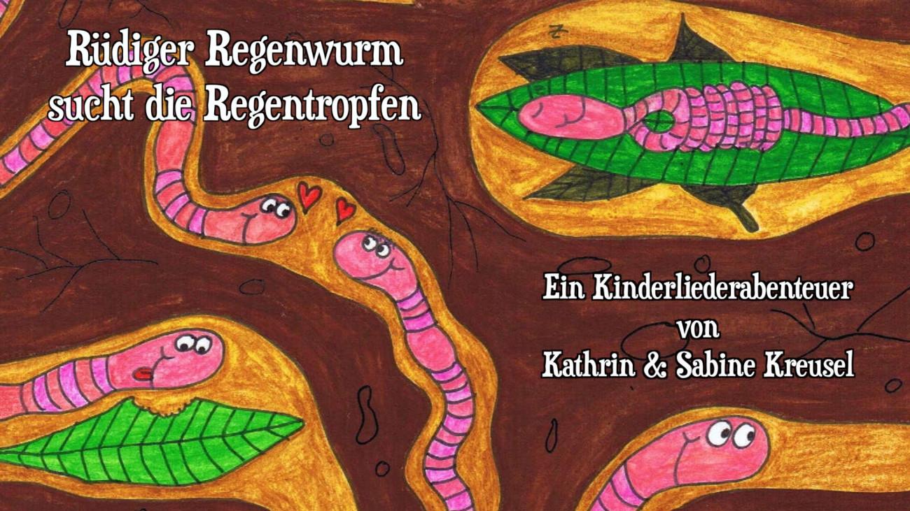 Kathrin und Sabine Kreusel, Rüdiger Regenwurm sucht die Regentropfen Kathrin Kreusel