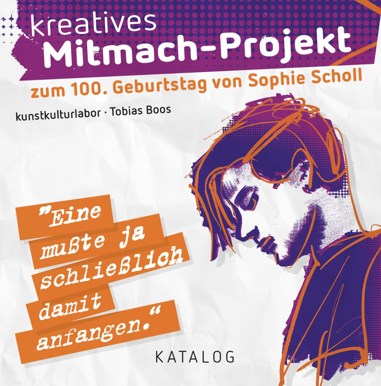 kunstkulturlabor Tobias Boos, Mitmach-Projekt zum 100. Geburtstag von Sophie Scholl Tobias Boos